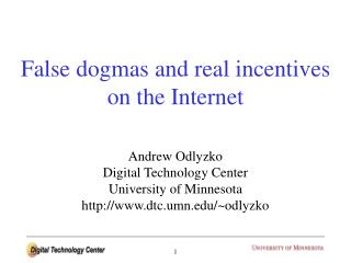 False dogmas and real incentives on the Internet