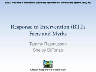 Response to  Intervention (RTI):  Facts and Myths
