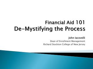 Financial Aid  101 De-Mystifying the Process