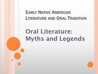 Early Native American Literature and Oral Tradition