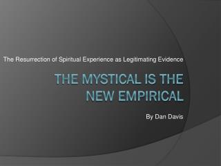 The Mystical is the new Empirical