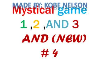 Mystical  game  1  , 2  , AND 3      AND (NEW) # 4