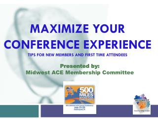 Maximize Your Conference Experience Tips for New Members and First Time Attendees