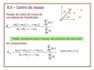 8.5 – Centro de  massa