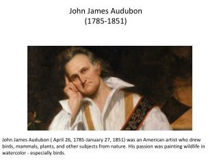 John James Audubon  (1785-1851 )