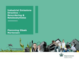 Industrial Emissions Directive � Revurdering & Retsbeskyttelse Flemming Elb�k Mortensen