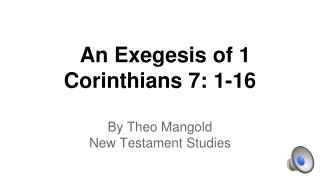 An Exegesis of 1 Corinthians 7: 1-16