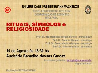 RITUAIS, SÍMBOLOS e RELIGIOSIDADE Prof. Dr. João Baptista Borges Pereira - antropólogo