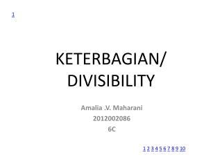 KETERBAGIAN / DIVISIBILITY