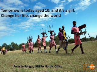 Tomorrow is today aged 10, and it's a girl. Change her life, change the  world