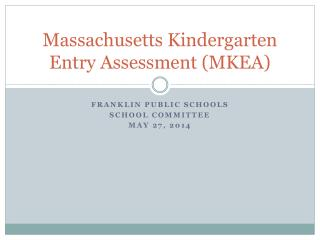 Massachusetts Kindergarten Entry Assessment (MKEA)