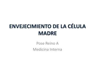 ENVEJECIMIENTO DE LA CÉLULA MADRE