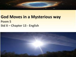 God  Moves in a Mysterious way Poem  5 Std  X –  Chapter  13 - English