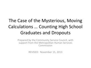 The Case of the Mysterious, Moving Calculations … Counting High School Graduates and Dropouts