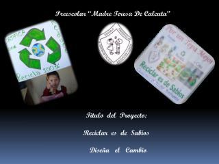 """Preescolar """"Madre Teresa De Calcuta"""""""