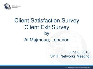 Client Satisfaction Survey Client Exit Survey by Al  Majmoua , Lebanon