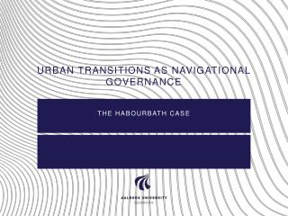 Urban transitions as NAVIGATIONAL GOVERNANCE