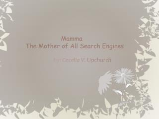 Mamma       The Mother of All Search Engines