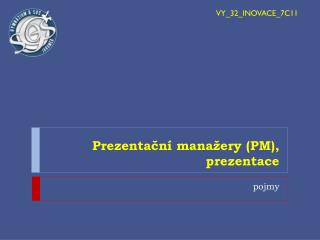 Prezentační manažery (PM), prezentace