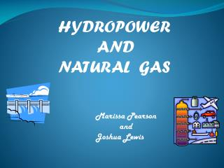 HYDROPOWER         AND  NATURAL  GAS