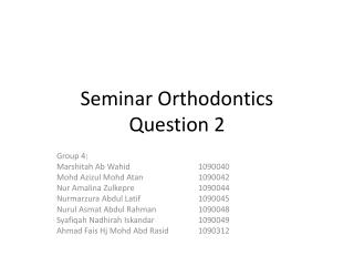 Seminar Orthodontics Question 2