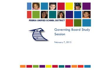 Governing Board Study Session  February 7, 2013