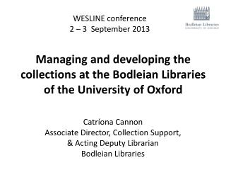 Managing and developing the collections at the Bodleian Libraries  of the University of Oxford