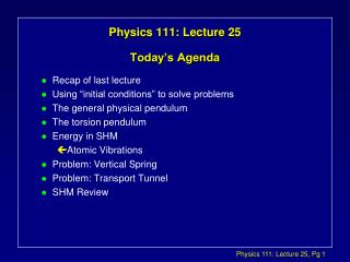 Physics 111: Lecture 25 Today�s Agenda