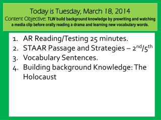 AR  Reading/Testing  25  minutes .  STAAR Passage and Strategies – 2 nd /5 th