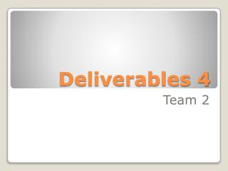 Deliverables 4