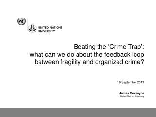 19 September 2013 James  Cockayne United Nations University