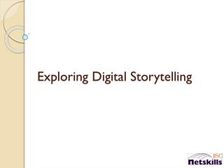Exploring Digital Storytelling