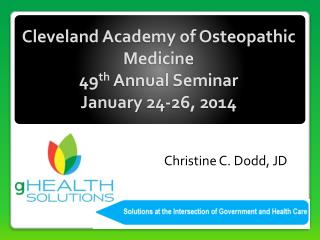 Cleveland Academy of Osteopathic Medicine  49 th  Annual Seminar January 24-26, 2014