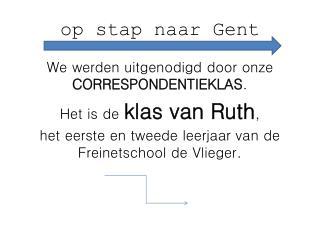 o p stap naar Gent