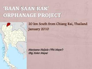 'Baan  SAAn rak ' orphanage project