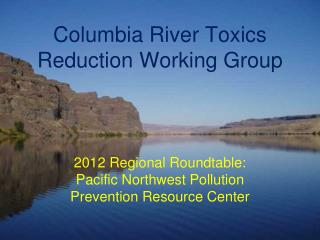Columbia River Toxics Reduction Working Group
