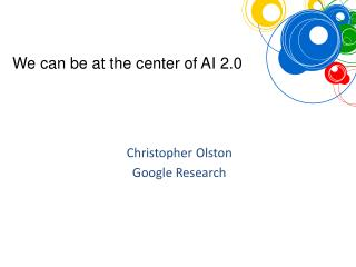 Christopher  Olston Google Research