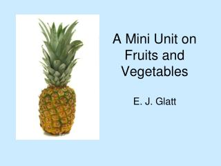 A Mini Unit on Fruits and Vegetables