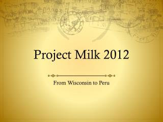 Project Milk 2012