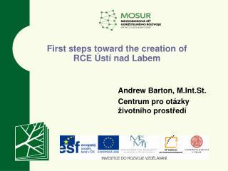 First steps toward the creation of  RCE  Ústí nad Labem