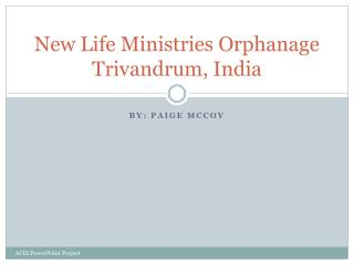 New Life Ministries Orphanage     Trivandrum, India