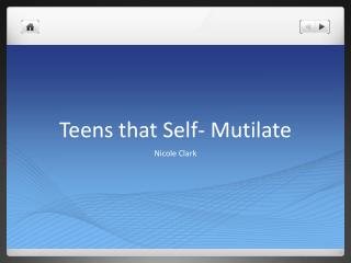Teens that Self- Mutilate