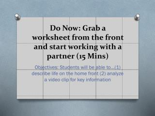 Do Now: Grab a worksheet from the front and start working with a partner (15  Mins )