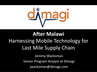 After Malawi Harnessing Mobile Technology for Last Mile  Supply  Chain