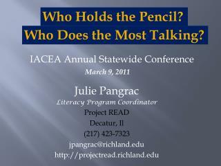 Julie Pangrac Literacy Program Coordinator Project READ Decatur, Il (217) 423-7323
