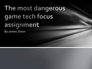 The most dangerous game tech focus assignment