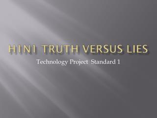 H1N1 Truth versus Lies