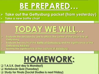 BE PREPARED � Take out the Gettysburg packet (from yesterday) Take a new battle chart