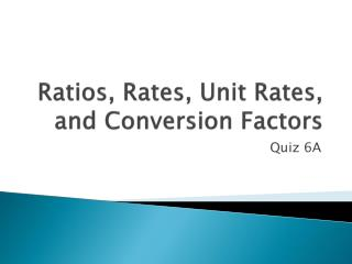 Ratios, Rates, Unit Rates, and Conversion Factors