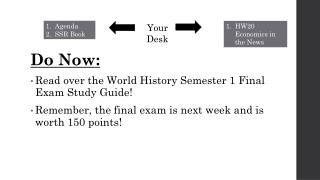 Do  Now: Read over the World History Semester 1 Final Exam Study Guide!
